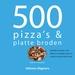 500 Pizza''s & Platte broden